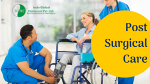 Best Post Surgical Care from Indo Global Homecare